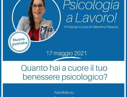 Quanto hai a cuore il tuo benessere psicologico?
